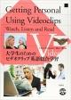 Getting Personal Using Videoclips: Watch, Listen and Read 大学生のためのビデオクリップ英語総合学習