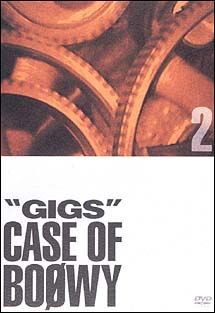 """GIGS""CASE OF BOOWY 2"