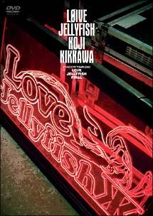"""KOJI KIKKAWA CONCERT TOUR 2003 """"Love Jellyfish FINAL"""""""