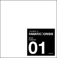 THE BEST of FANATIC◇CRISIS Single Collection 01