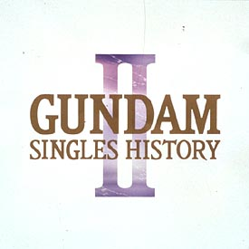 GUNDAM SINGLE HISTORY2