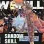 影技-SHADOW SKILL-『影技-SHADOW SKILL-5』