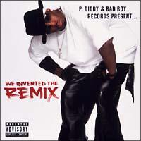 P.DIDDY & BAD BOY RECORDS presents...ウィ・インヴェンテッド・ザ・リミックス