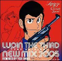 LUPIN THE THIRD THE ORIGINAL-NEW MIX 2005-REMIXD BY YUJI OHNO