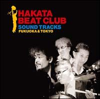 HAKATA BEAT CLUB SOUND TRACKS