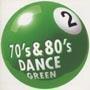 70s & 80s Dance~GREEN 2