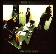 SHERBETS『SIBERIA GIG』