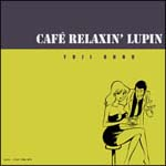 Cafe Relaxin' Lupin