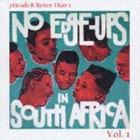 セヴン・ヘッズ・アー・ベター・ザン・ワン『ノー・エッジ・アップス・イン・サウス・アフリカ』