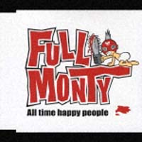 FULL MONTY『All Time Happy People』