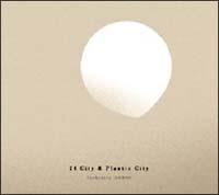 半野喜弘『24City & Plastic City』