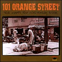 101 オレンジ・ストリート-スカ・ミーツ・ザ・ロックステディ・トレイン
