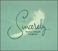 Sincerely…~Mariya Takeuchi Songbook~