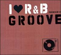 I LOVE R&B プレミアム・グルーヴ