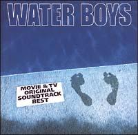 WATER BOYS-映画&TV オリジナル・サウンドトラック・ベスト