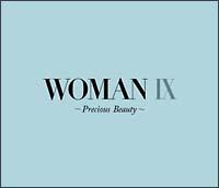 WOMAN IX~Precious Beauty~