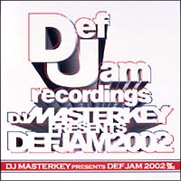 DJ MASTERKEY presents DEF JAM 2002