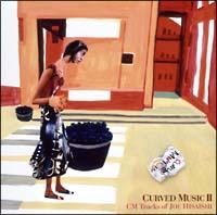 CURVED MUSIC 2-CM TRACKS of JOE HISAISHI-