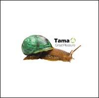 Tama『Great Pleasure』