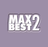 MAX BEST 2