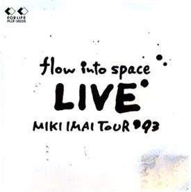 flow into space LIVE MIKI IMAI TOUR'93