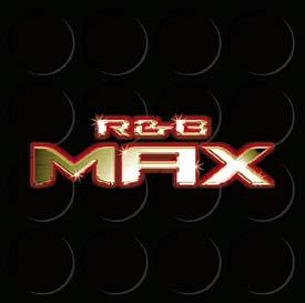 R&B MAX