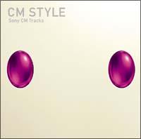 CM STYLE-Sony CM Tracks-