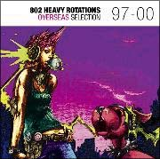 ベアネイキッド・レディース『FM802 HEAVY ROTATIONS-OVERSEAS SELECTION 97-00』