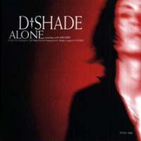 D-SHADE『ALONE』