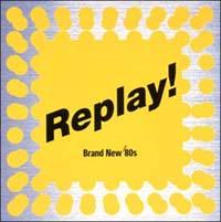 Replay!~ブランニュー・エイティーズ