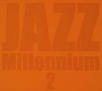 ジャズ・ミレニアム 2