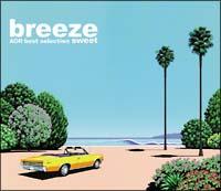 breeze sweet AOR best selection