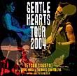 GENTLE HEARTS TOUR 2004