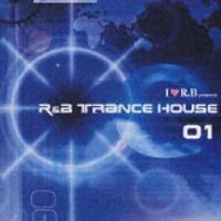 I LOVE R&B プレゼンツ R&B トランス・ハウス