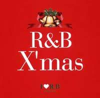 I LOVE R&B プレゼンツ R&B クリスマス