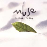 MUSE -Healing & Refreshing-