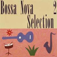 小野リサが選んだボサ ノヴァ セレクション2