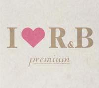アイ・ラブ R&B プレミアム