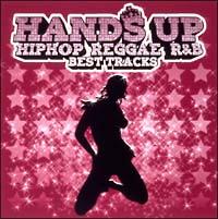 ハンズ・アップ~HIPHOP REGGAE R&B ベスト・トラックス~