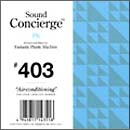 "Sound Concierge #403""Air-conditioning""Selected and Mixed by Tomoyuki Tanaka"