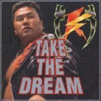 TAKE THE DREAM