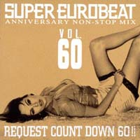 スーパー・ユーロビート VOL.60 ANNIVERSARY NON-STOP MIX REQUEST COUNT DOWN 60!!