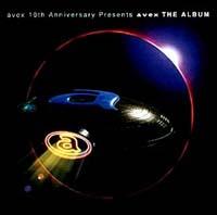avex 10th Anniversary Presents avax THE ALBUM