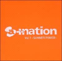 a+nation Vol.1 ~SUMMER POWER~