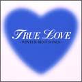 TRUE LOVE~WINTER BEST SONGS~