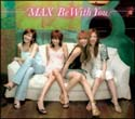 MAX『Be With You』