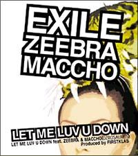 LET ME LUV U DOWN feat.ZEEBRA & MACCHO
