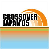 CROSSOVER JAPAN '05