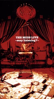 THE MODS LIVE ~easy listening?~
