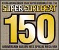 スーパー・ユーロビート VOL.150